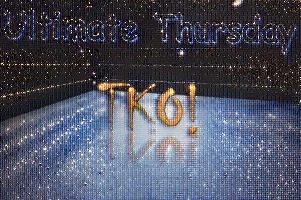 Ultimate Thursday TKO!