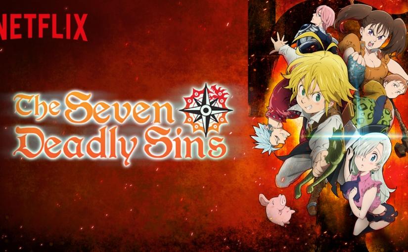 Netflix Series of The Week: The Seven DeadlySins!