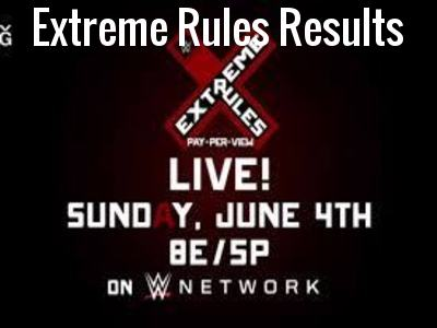 WWE Extreme Rules Results!