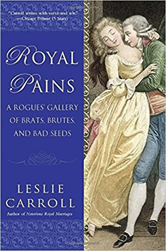 Royal Pains A Rogues' Gallery of Brats, Brutes and Bad Seeds – Book Review!